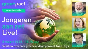 Uitnodiging voor de online Groenpact Manifestatie Jongeren aan zet - LIVE!