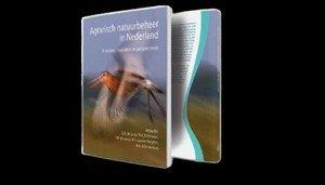 Nieuw boek 'Agrarisch Natuurbeheer in Nederland' geeft breed overzicht: principes, resultaten en perspectieven.
